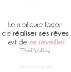 realiser ses reves paul valery